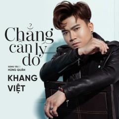 Chẳng Cần Lý Do (Single) - Khang Việt