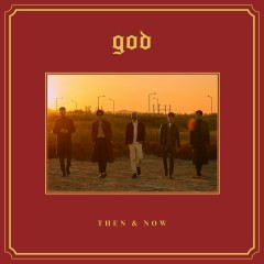Then & Now (Single) - G.O.D