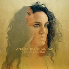 Land Of Gold - Anoushka Shankar