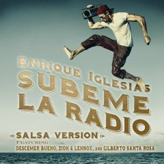 SUBEME LA RADIO (Salsa Remix) - Enrique Iglesias,Gilberto Santa Rosa,Descemer Bueno,Zion & Lennox