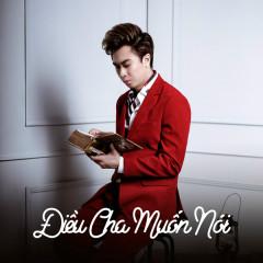 Điều Cha Muốn Nói (Single) - Hồ Việt Trung