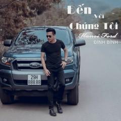 Đến Với Chúng Tôi Hà Nội Ford (Single) - Đình Bình