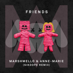 FRIENDS (Sikdope Remix) - Marshmello, Anne-Marie