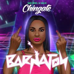 Chingate (Single) - Sak Noel, Salvi