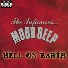 Hell On Earth (Explicit) - Mobb Deep