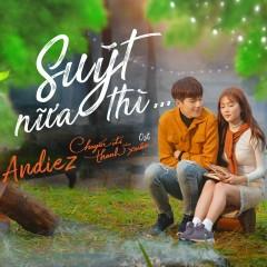 Suýt Nữa Thì (Chuyến Đi Của Thanh Xuân OST) (Single)