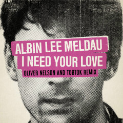 I Need Your Love (Oliver Nelson & Tobtok Remix)