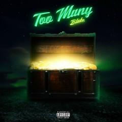 Too Many (Single) - Blake