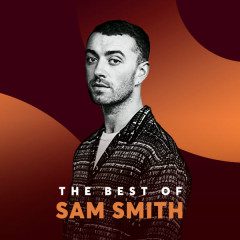 Những Bài Hát Hay Nhất Của Sam Smith - Sam Smith