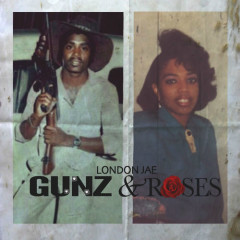 Gunz & Roses - London Jae