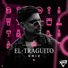 El Traguito (Single) - Xriz