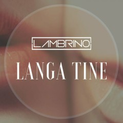 Langa Tine (Single) - Lambrino