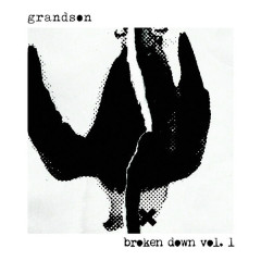 Broken Down Vol. 1 (Single) - Grandson