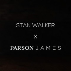 Tennessee Whiskey - Stan Walker,Parson James