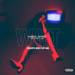 Wait (Crespo Red Cup Remix) - Chantel Jeffries