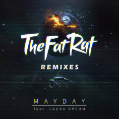 MAYDAY (Remixes) - TheFatRat