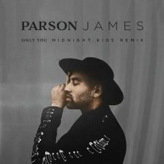 Only You (Midnight Kids Remix) - Parson James,Midnight Kids