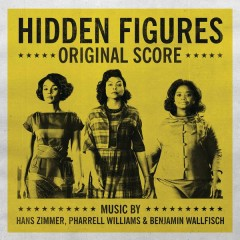 Hidden Figures - Original Score - Hans Zimmer,Pharrell Williams,Benjamin Wallfisch