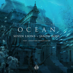 Ocean (Single) - Seven Lions, Jason Ross