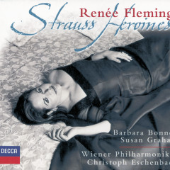 Reneé Fleming - Strauss Heroines - Reneé Fleming,Barbara Bonney,Wiener Philharmoniker,Christoph Eschenbach