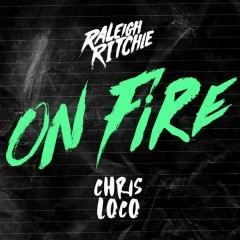 On Fire - Raleigh Ritchie,Chris Loco