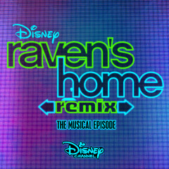 Raven's Home: Remix, The Musical Episode - Various Artists