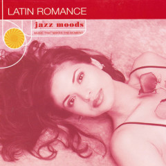 Jazz Moods: Latin Romance - Various Artists