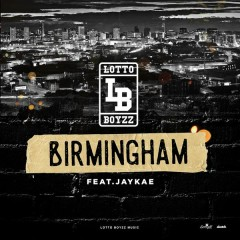 Birmingham (Anthem) - Lotto Boyzz,JayKae