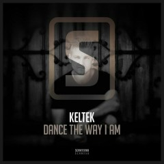 Dance The Way I Am - KELTEK