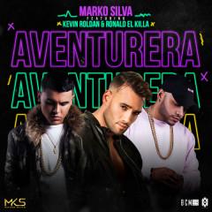"Aventurera (Single) - Marko Silva, Kevin Roldan, Ronald ""El Killa"""