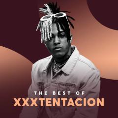 Những Bài Hát Hay Nhất Của XXXTentacion - Xxxtentacion