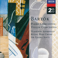 Bartók: Piano Concertos; Violin Concertos - Vladimir Ashkenazy,Kyung Wha Chung,London Philharmonic Orchestra,Chicago Symphony Orchestra,Sir Georg Solti