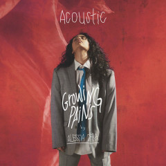 Growing Pains (Acoustic) - Alessia Cara