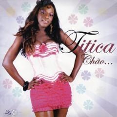 Chão - Titica