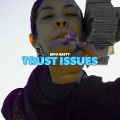Trust Issues (Single) - Rico Nasty