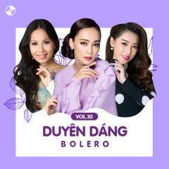 Duyên Dáng Bolero Vol 10 - Cẩm Ly, Trần Mỹ Ngọc, Cao Công Nghĩa