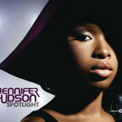 Spotlight (U.K. Radio Edit) - Jennifer Hudson