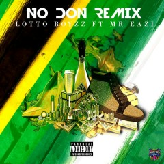 No Don (Remix) - Lotto Boyzz,Mr Eazi