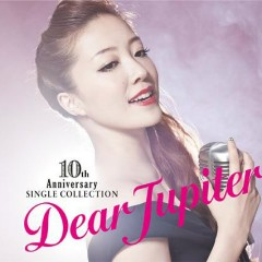 10 Shunen Kinen Single Collection - Dear Jupiter - CD1 - Ayaka Hirahara
