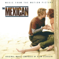 The Mexican - Music From The Motion Picture - Various Artists