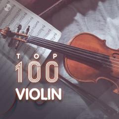 Top 100 Nhạc Hòa Tấu Nhạc Cụ Violin Hay Nhất - Various Artists