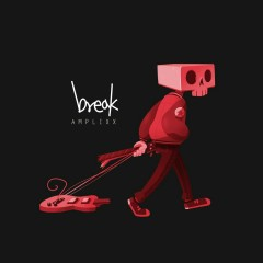 Break (Single) - Amplixx
