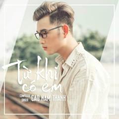 Từ Khi Có Em (Single) - Cao Nam Thành