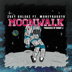 Moonwalk (Single) - Zoey Dollaz