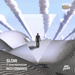 Slow - Rich Edwards, Kevin Underground