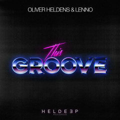 This Groove (Single) - Oliver Heldens, Lenno
