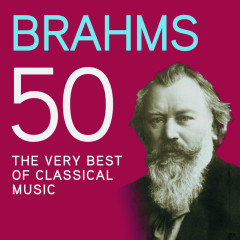 Brahms 50, The Very Best Of Classical Music - Various Artists