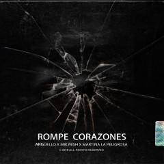 Rompe Corazones - Argüello, Mik Mish, Martina La Peligrosa