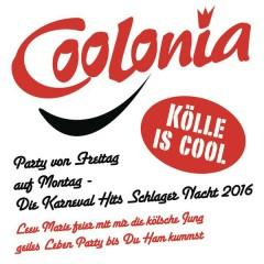 Coolonia - Kölle is cool - Party von Freitag auf Montag - Die Karneval Schlager Nacht 2016 (Leev Marie feier mit mir die kölsche Jung geiles Leben Party bis Ham kummst) - Various Artists