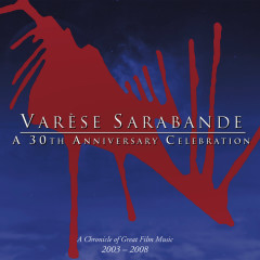 Varese Sarabande: A 30th Anniversary Celebration - Various Artists